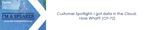 Customer Spotlight: I got data in the Cloud. Now What? (CP-72)